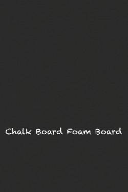 Chalkboard Foam Board