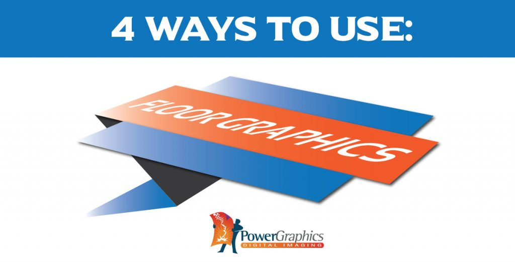 graphic design depicting 4 ways to use floor graphics for your business.
